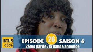IDOLES - saison 6 - épisode 26 ( 2ème partie ) : bande annonce