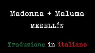 Madonna - Medellín (with Maluma) (Traduzione in italiano)