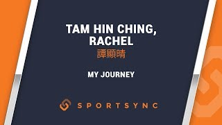 My Journey Tam Hin Ching, Rachel | 譚顯晴