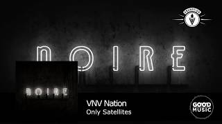 VNV Nation - 11. Only Satellites [NOIRE]