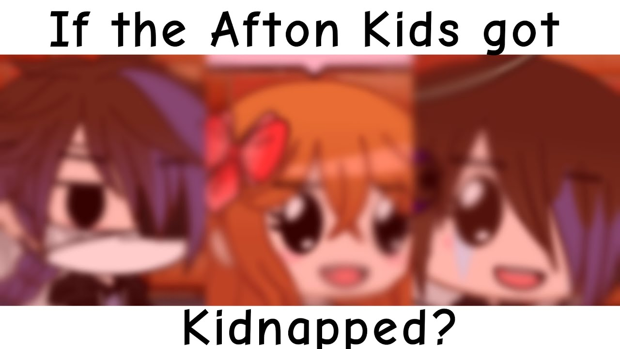 If the Afton Kids got Kidnapped // Short Skit // No Logic // My AU // FNAF