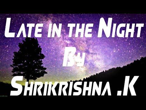 || Late in the Night || An English Poem by Shrikrishna Kulkarni ||