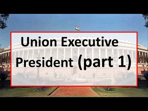 Union Executive(President) - Part 1