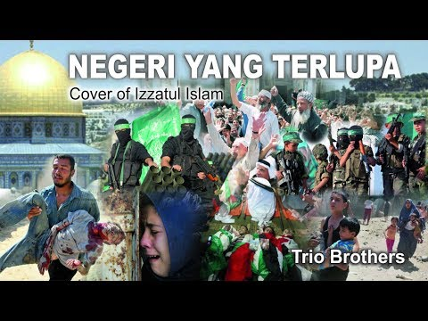 Negeri Yang Terlupa - Trio Brothers   Cover Of Izzatul Islam