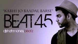 (Beat 45) Kabhi Jo Badal Barse instrumental Hip hop/R&B/Pop Bollywood mix