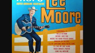 More Lee Moore LP Coffee Drinking Nighthawk WWVA Hello Vietnam Truck Driver