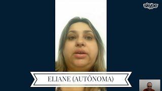 Depoimento de Eliane, Autônoma que mudou totalmente o seu dia a dia...