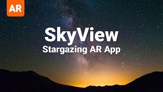 SkyView - Educational Stargazing app in Augmented Reality (iOS/Android)