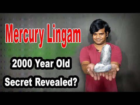How did Ancient Indians Solidify Mercury at Room Temperature? Mystery of Mercury Lingam Revealed!