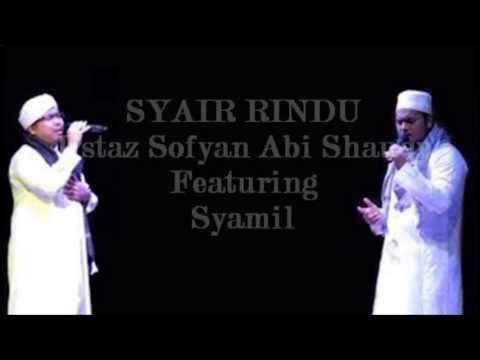 Syair Rindu - Ustaz Sofyan Abi Shauqy Featuring Syamil