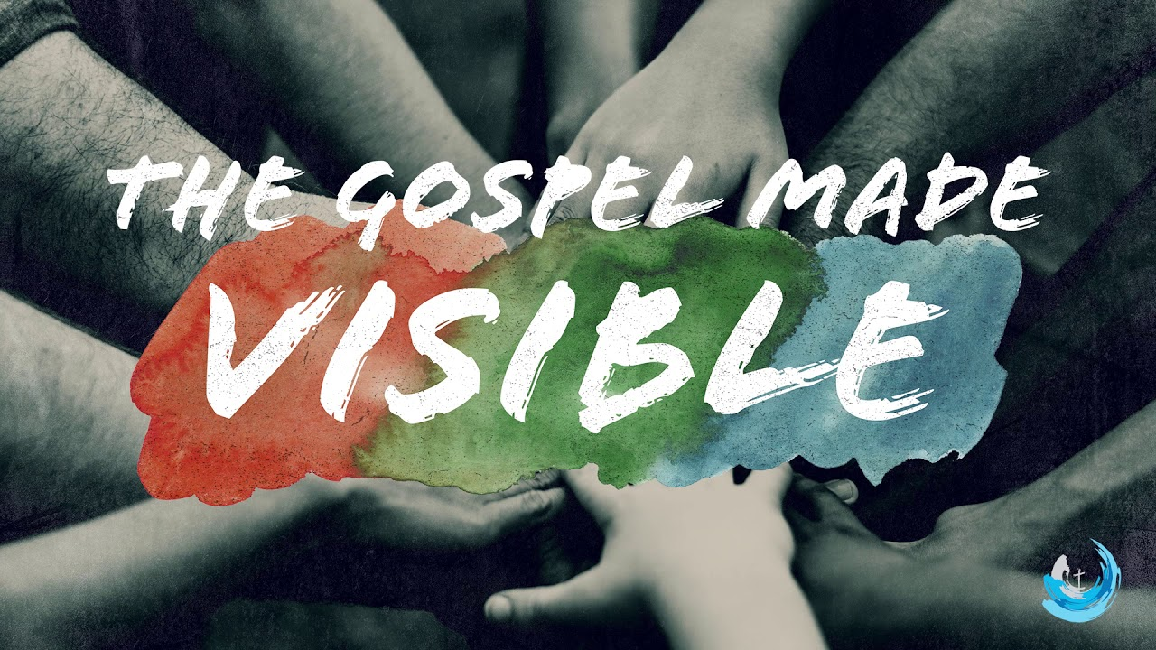The Gospel Made Visible - Maturity