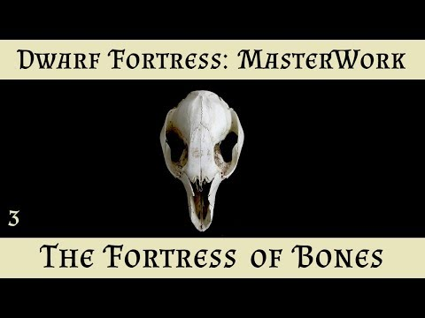 Dwarf Fortress Masterwork: The Fortress of Bones