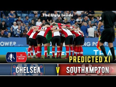 PREDICTED XI: Chelsea vs Southampton (FA Cup Semi Final) | The Ugly Inside