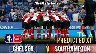 PREDICTED XI: Chelsea vs Southampton (FA Cup Semi Final) | The Ugly Inside