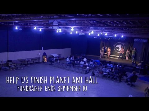 Help Us Finish Planet Ant Hall - IndieGoGo Pitch 2