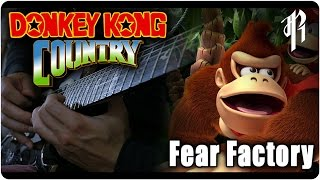 Donkey Kong Country: Fear Factory - Metal Cover || RichaadEB