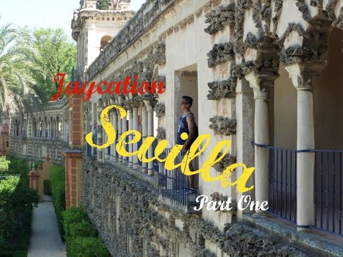 Top Things to see in Sevilla, Spain | Jaycation Travel Vlog (Part One) + Game of Thrones Dorne!