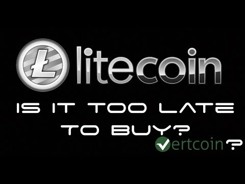 Too Late To Buy Litecoin? Consider Buying Vertcoin?