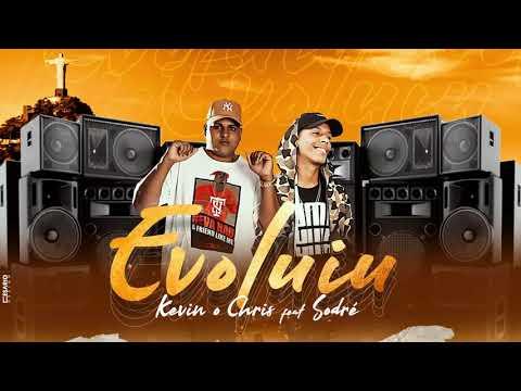 Kevin O Chris - Evoluiu Feat Sodré DJ JUNINHO 22 DA COLOMBIA