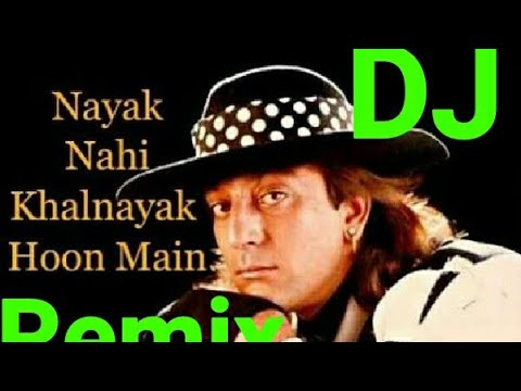 Nayak Nahi Khalnayak Hoon Main × Dj Remix Song × Nayak Movie Song