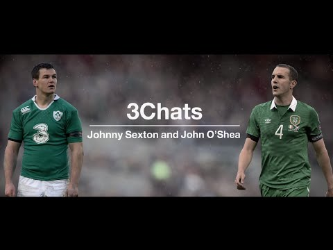 3Chats – John O'Shea and Johnny Sexton on Fergie, Schmidt and Keano