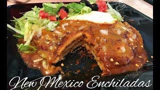 New Mexico Enchiladas! Authentic, homemade from scratch!