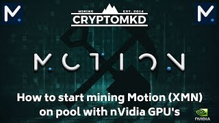 How to start mining Motion (XMN) on pool with nVidia GPU's