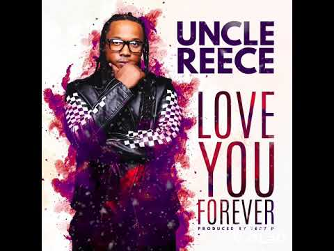 Uncle Reece - Love You Forever