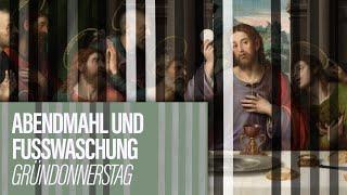 ABENDMAHL UND FUSSWASCHUNG - Gründonnerstag // Docta Ignorantia - Grundkurs des Glaubens #11
