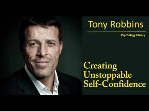 Tony Robbins - Creating Unstoppable Self-Confidence - Psychology audiobook