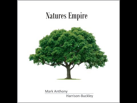 Natures Empire by Mark Anthony Harrison Buckley.