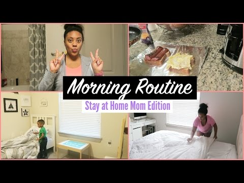 Morning Routine – Stay At Home Mom Edition 2017!