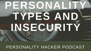 Personality Types And Insecurity
