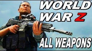 WORLD WAR Z - ALL WEAPONS
