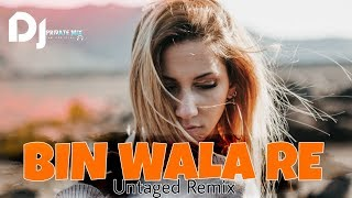 Bin Wala Re Untaged Remix Dj Spidy R4 X DJ JIT DJ PRIVATE MIX