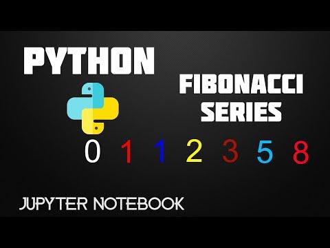 Fibonacci Series In Python | Jupyter Notebook