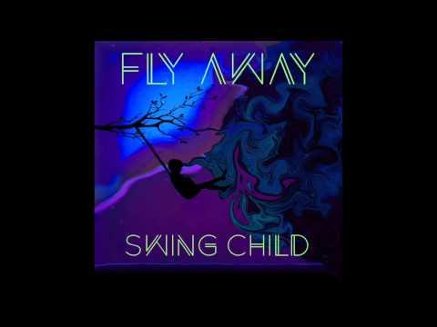 Swing Child  Fly Away FULL EP