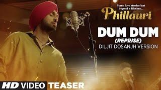 Phillauri : Dum Dum (Reprise) Diljit Dosanjh Version  Song Teaser | Releasing Soon