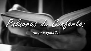 Palavras de Conforto: Amor e gratidão #29
