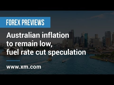 Forex Previews: 23/04/2019 - Australian inflation to remain low, fuel rate cut speculation