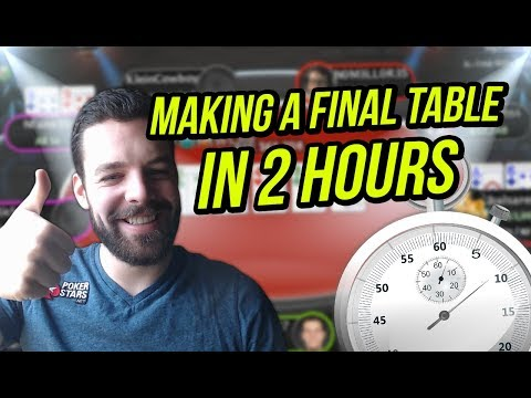 HOW TO MAKE A FINAL TABLE IN LESS THAN 2HRS