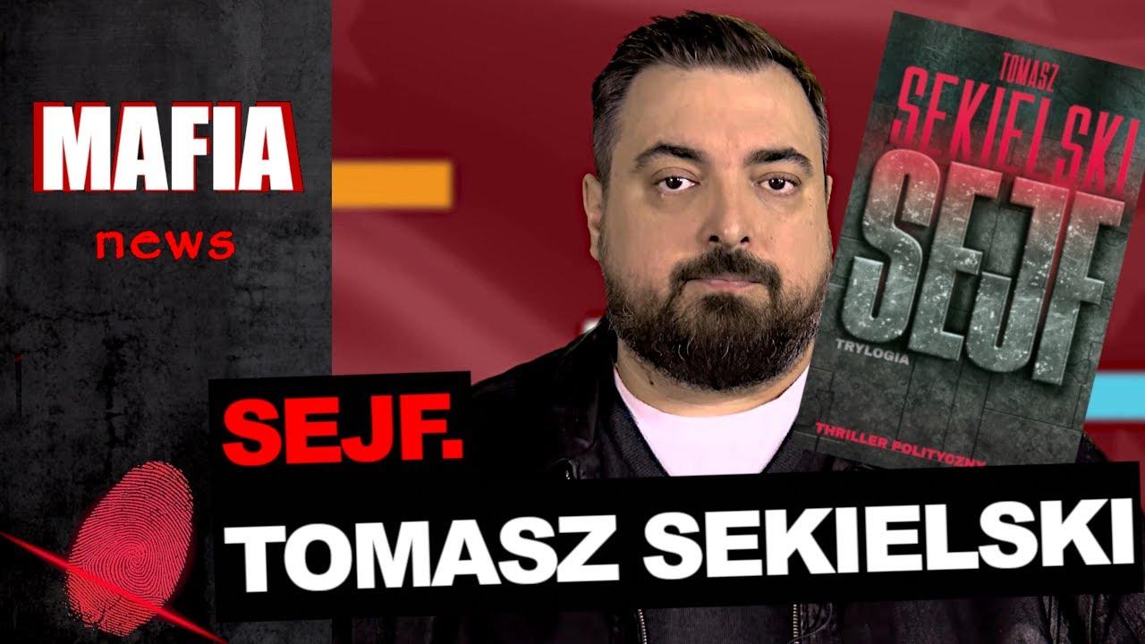 SEJF. TOMASZ SEKIELSKI | Mafia News