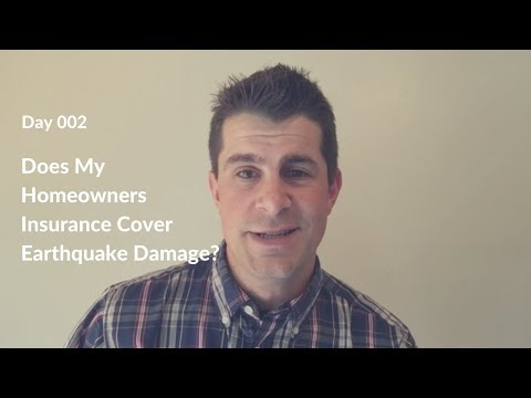 Day 002 | Does My Homeowners Insurance Cover Earthquake Damage?