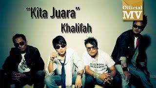 Khalifah - Kita Juara (Official Music Video)