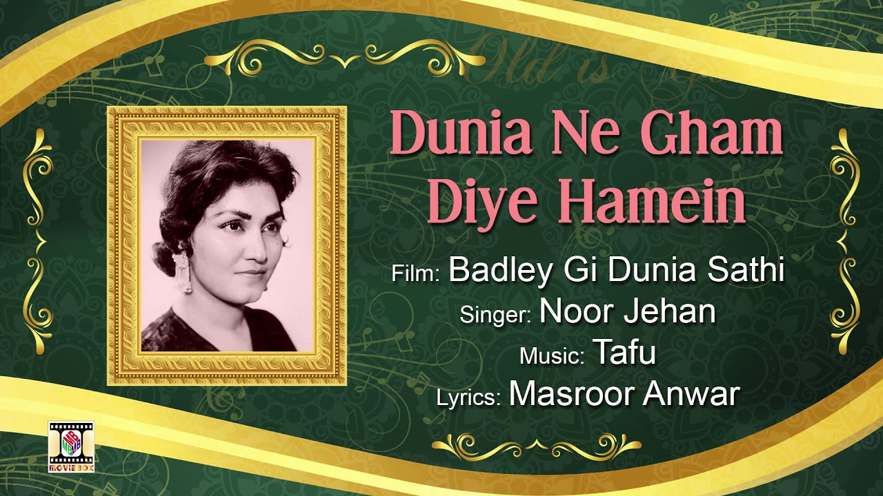 Download DUNIYA NE GHAM DIYE HUMAIN - NOOR JEHAN - FILM BADLAY GI DUNIYA SATHI