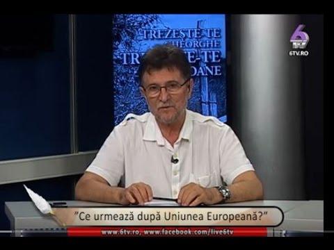 Ce urmează după Uniunea Europeană? Invitat: istoricul militar Mircea Dogaru