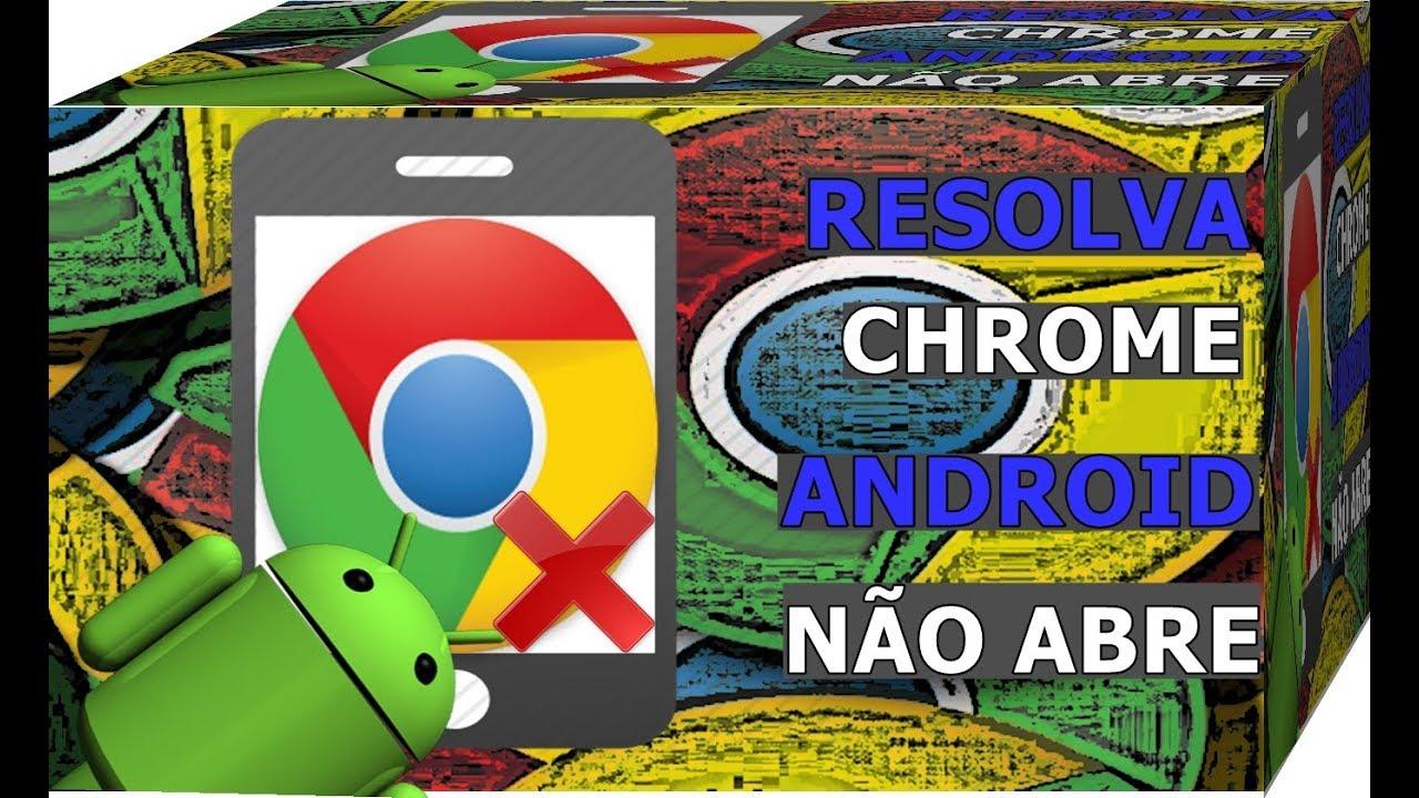Google Chrome Não Abre no Android? Saiba Como Resolver ...