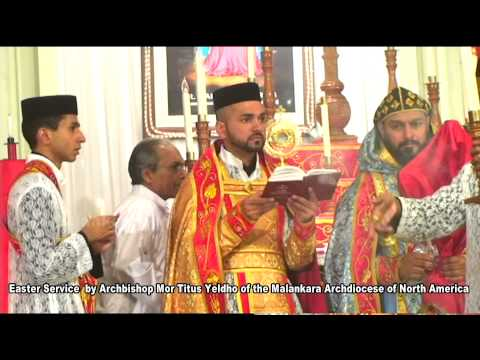 Easter Service by Archbishop Mor Titus Yeldho  of the Malankara Archdiocese of North America