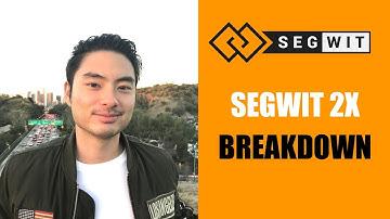 SEGWIT 2X BREAKDOWN