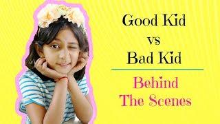 Behind The Scenes Good Kid Vs Bad Kid Bloopers MyMissAnand